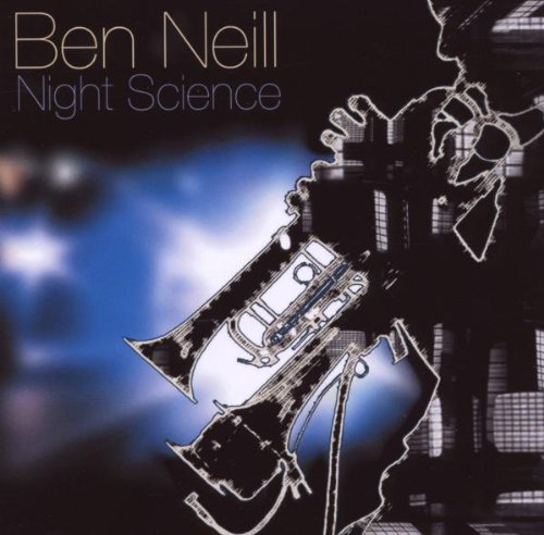 Ben Neill: Night Science